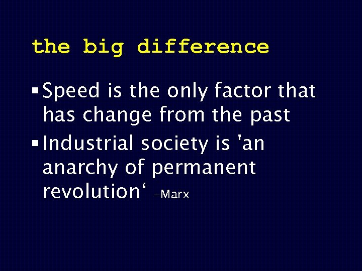 the big difference § Speed is the only factor that has change from the