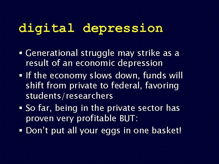 digital depression § Generational struggle may strike as a result of an economic depression