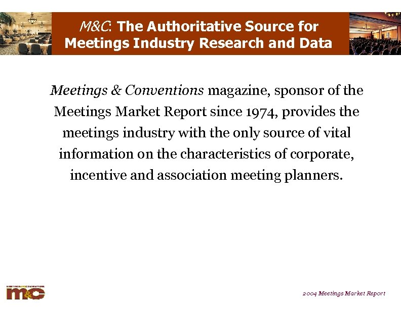 M&C: The Authoritative Source for Meetings Industry Research and Data Meetings & Conventions magazine,