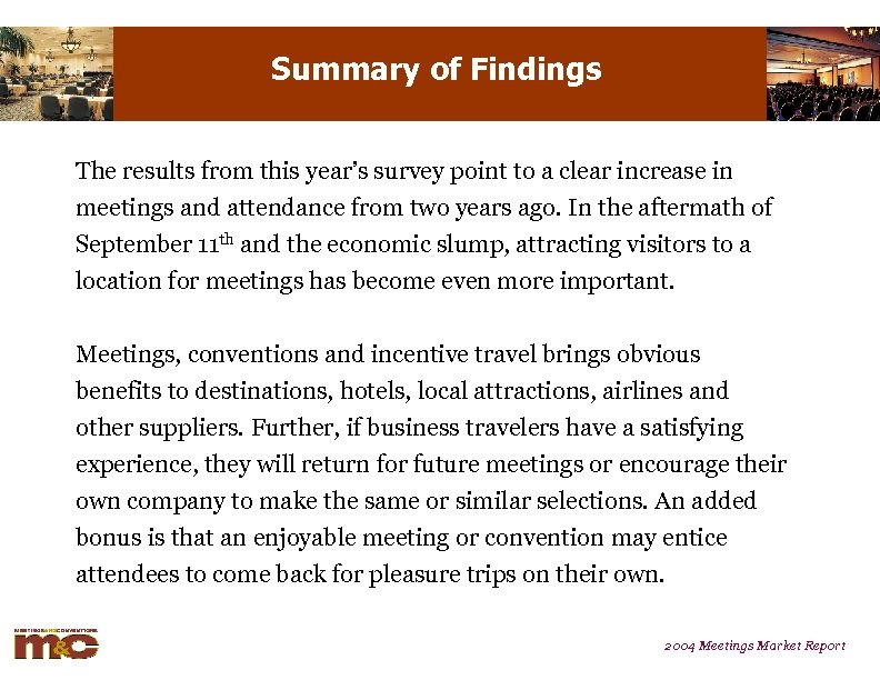 Summary of Findings The results from this year's survey point to a clear increase