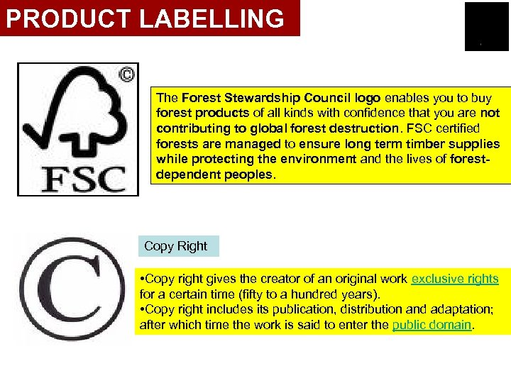 PRODUCT LABELLING The Forest Stewardship Council logo enables you to buy forest products of