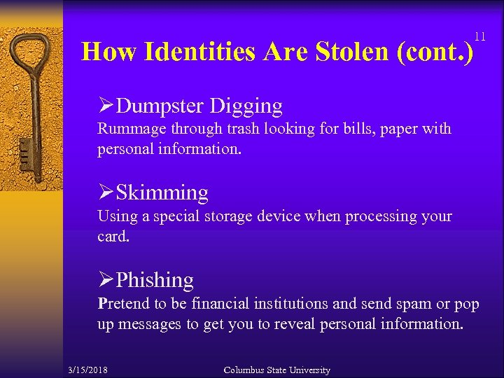 11 How Identities Are Stolen (cont. ) ØDumpster Digging Rummage through trash looking for
