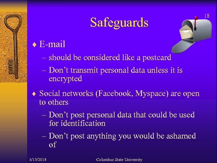 Safeguards ¨ E-mail – should be considered like a postcard – Don't transmit personal