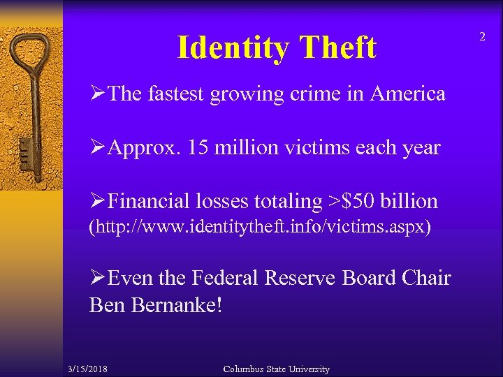 Identity Theft ØThe fastest growing crime in America ØApprox. 15 million victims each year
