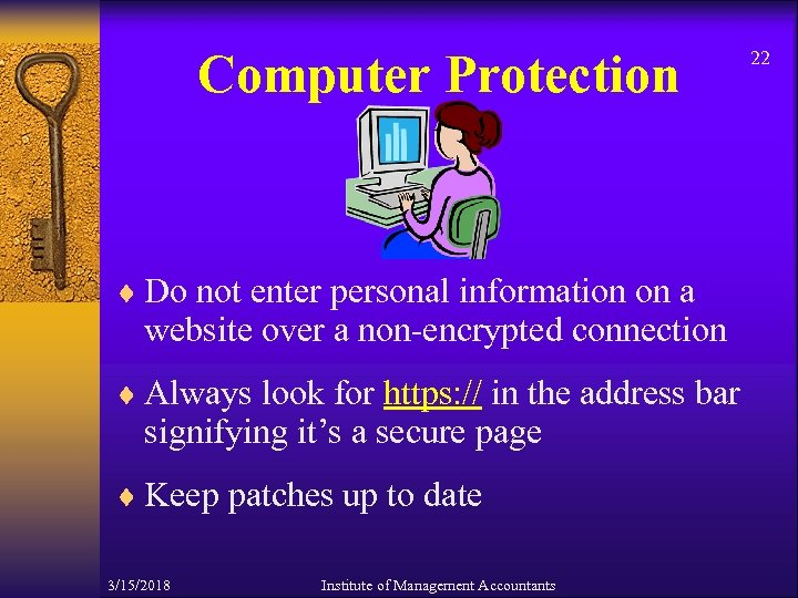 Computer Protection ¨ Do not enter personal information on a website over a non-encrypted