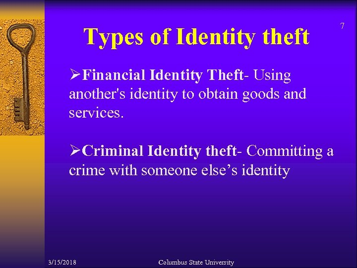 Types of Identity theft ØFinancial Identity Theft- Using another's identity to obtain goods and