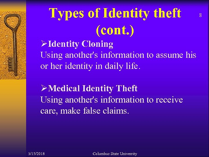 Types of Identity theft (cont. ) ØIdentity Cloning Using another's information to assume his