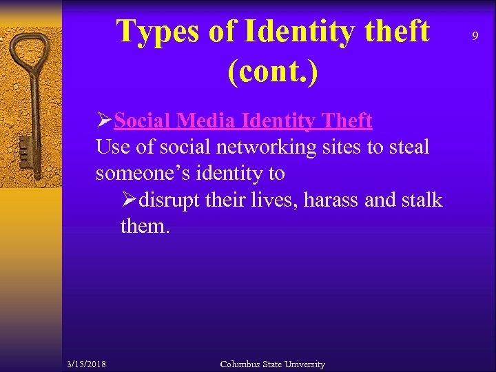 Types of Identity theft (cont. ) ØSocial Media Identity Theft Use of social networking