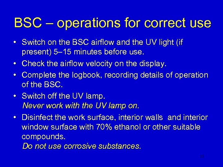BSC – operations for correct use • Switch on the BSC airflow and the