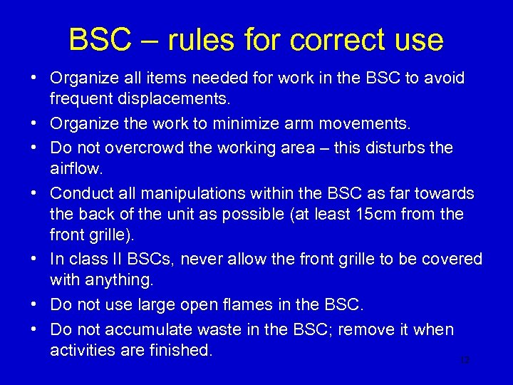 BSC – rules for correct use • Organize all items needed for work in
