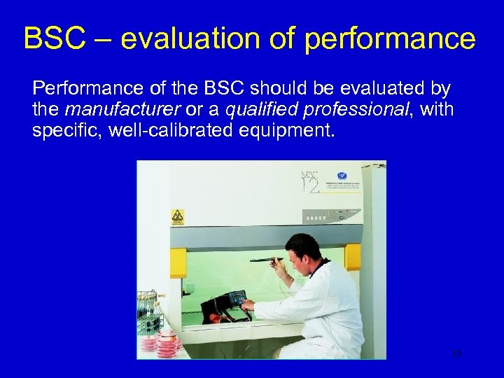 BSC – evaluation of performance Performance of the BSC should be evaluated by the