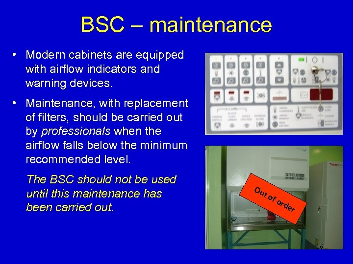 BSC – maintenance • Modern cabinets are equipped with airflow indicators and warning devices.