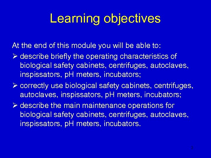 Learning objectives At the end of this module you will be able to: Ø
