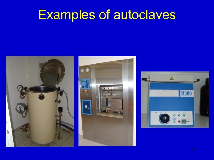 Examples of autoclaves 40