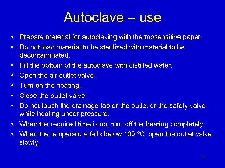 Autoclave – use • Prepare material for autoclaving with thermosensitive paper. • Do not