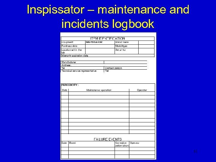 Inspissator – maintenance and incidents logbook 51