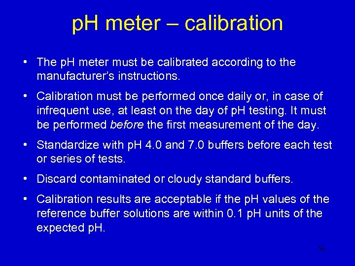 p. H meter – calibration • The p. H meter must be calibrated according