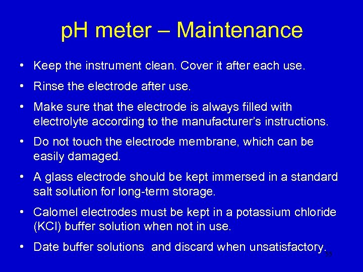p. H meter – Maintenance • Keep the instrument clean. Cover it after each