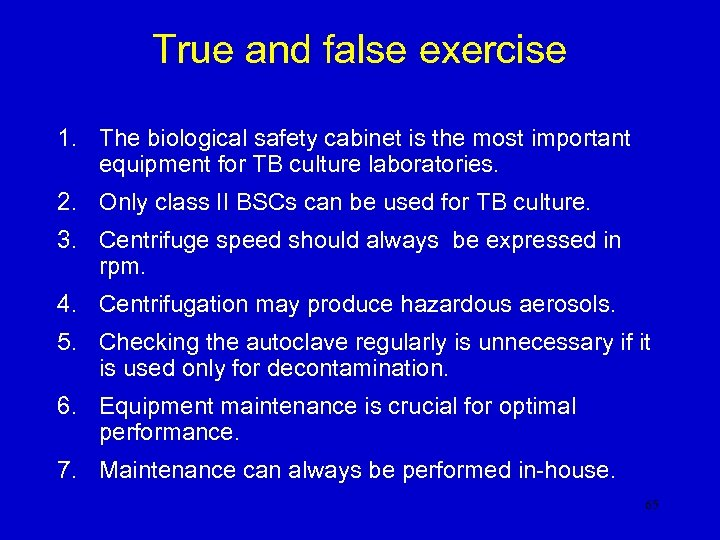 True and false exercise 1. The biological safety cabinet is the most important equipment
