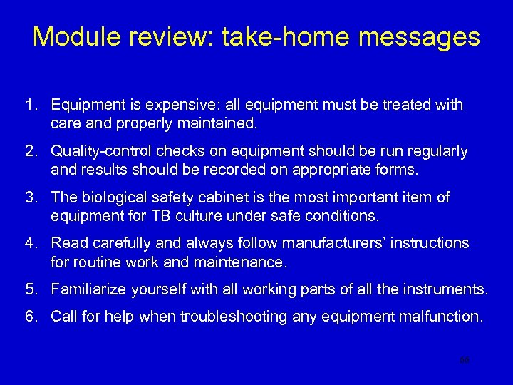 Module review: take-home messages 1. Equipment is expensive: all equipment must be treated with