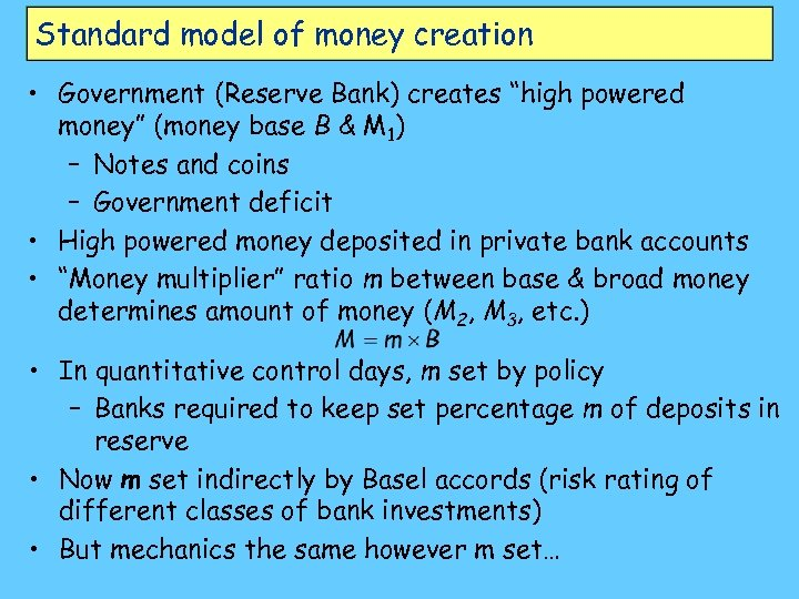 "Standard model of money creation • Government (Reserve Bank) creates ""high powered money"" (money"