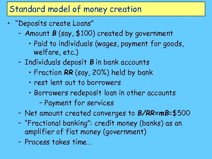 "Standard model of money creation • ""Deposits create Loans"" – Amount B (say, $100)"