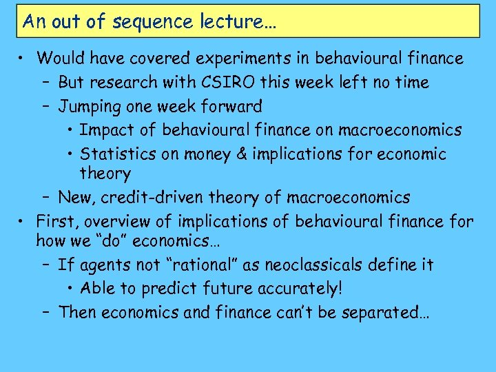 An out of sequence lecture… • Would have covered experiments in behavioural finance –