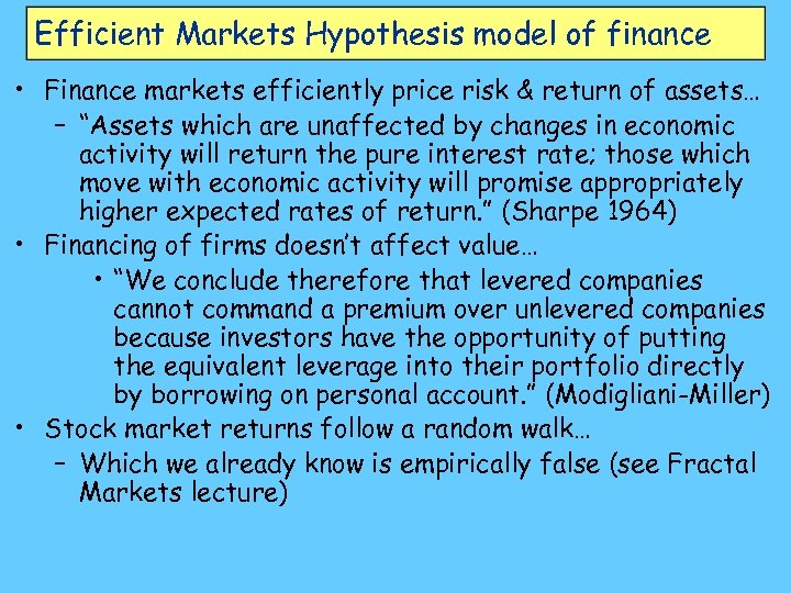 Efficient Markets Hypothesis model of finance • Finance markets efficiently price risk & return