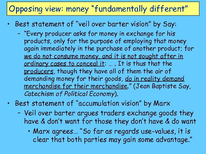 "Opposing view: money ""fundamentally different"" • Best statement of ""veil over barter vision"" by"