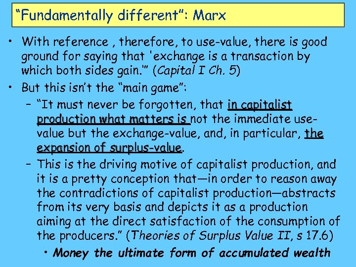 """Fundamentally different"": Marx • With reference , therefore, to use-value, there is good ground"