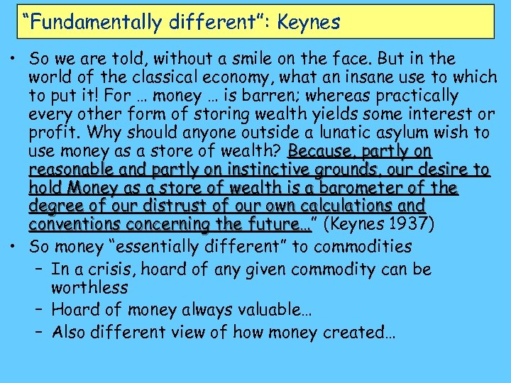 """Fundamentally different"": Keynes • So we are told, without a smile on the face."