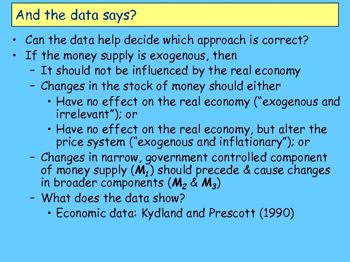 And the data says? • Can the data help decide which approach is correct?