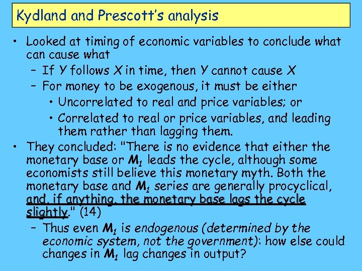Kydland Prescott's analysis • Looked at timing of economic variables to conclude what can