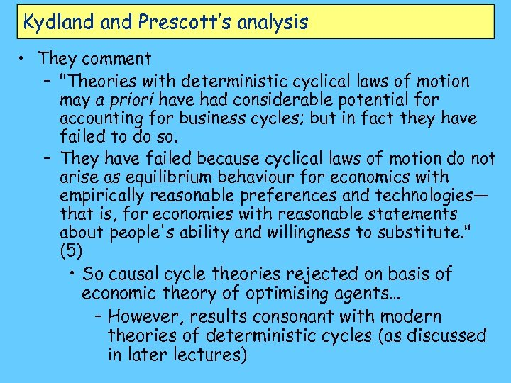 Kydland Prescott's analysis • They comment –