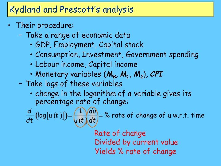 Kydland Prescott's analysis • Their procedure: – Take a range of economic data •