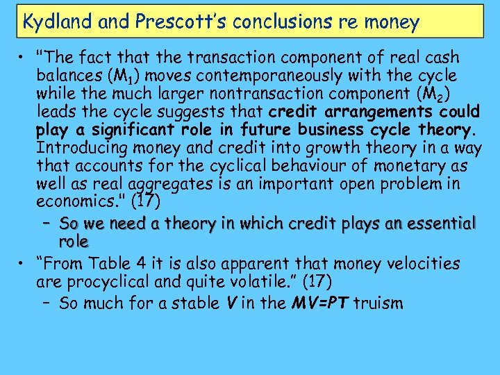 Kydland Prescott's conclusions re money •