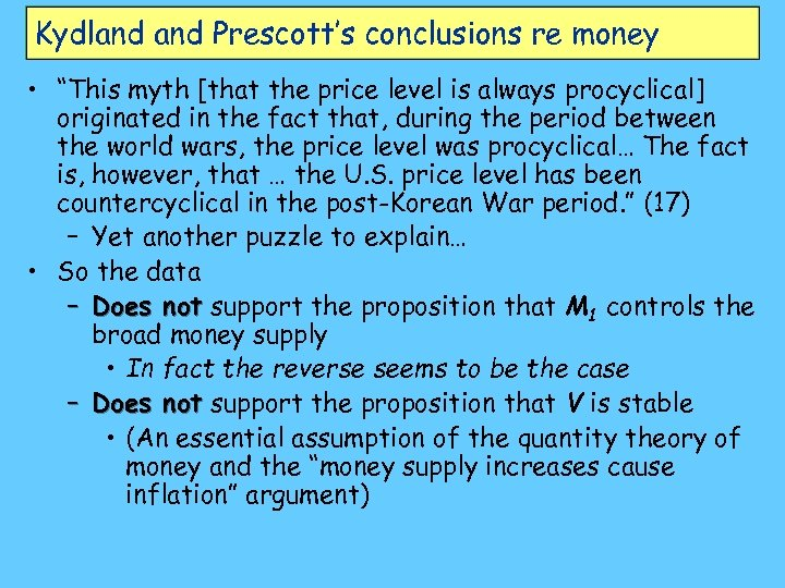"Kydland Prescott's conclusions re money • ""This myth [that the price level is always"