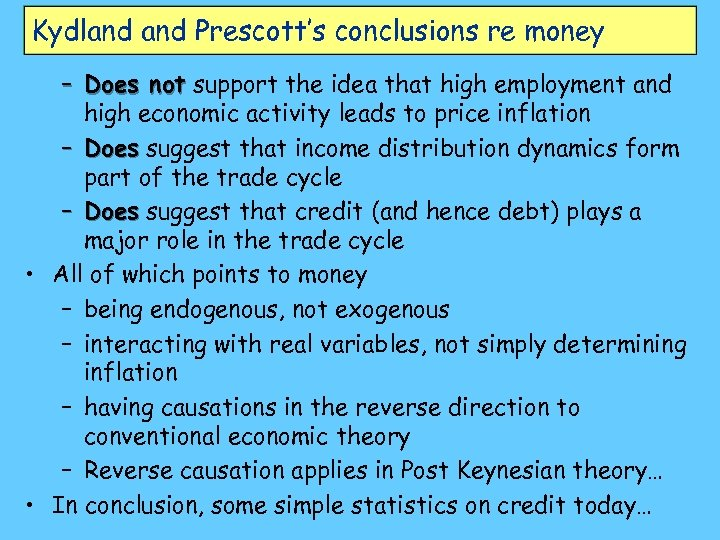 Kydland Prescott's conclusions re money – Does not support the idea that high employment