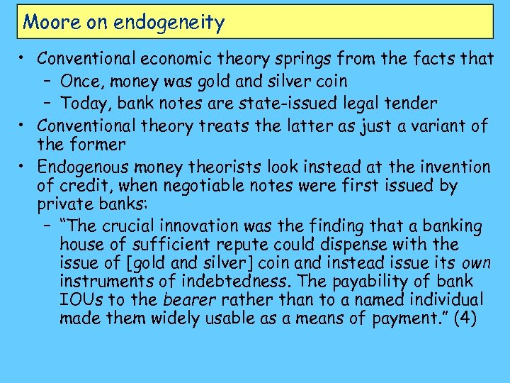 Moore on endogeneity • Conventional economic theory springs from the facts that – Once,