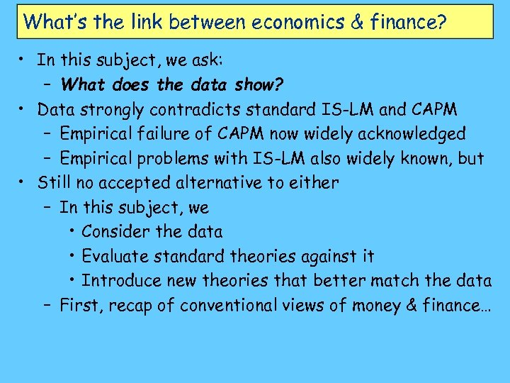 What's the link between economics & finance? • In this subject, we ask: –