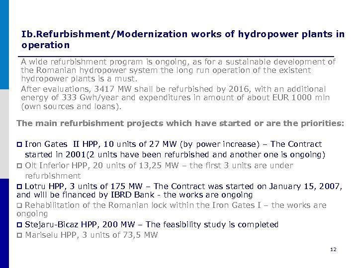 Ib. Refurbishment/Modernization works of hydropower plants in operation A wide refurbishment program is ongoing,