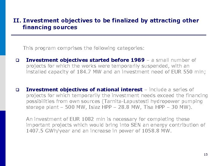 II. Investment objectives to be finalized by attracting other financing sources This program comprises
