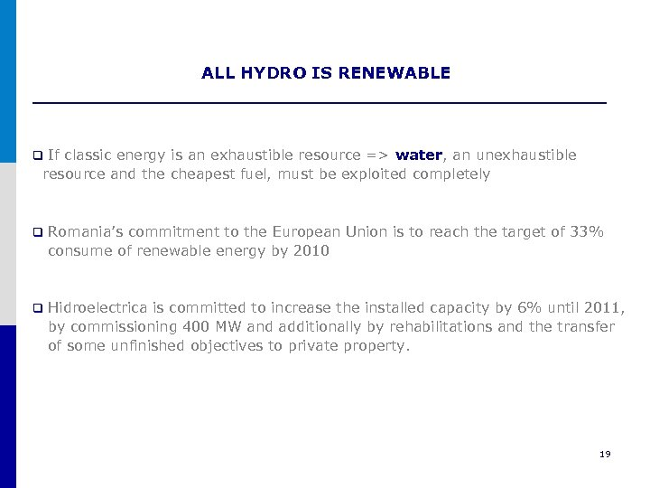 ALL HYDRO IS RENEWABLE If classic energy is an exhaustible resource => water, an