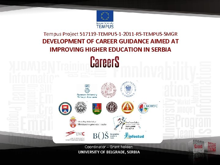Tempus Project 517119 -TEMPUS-1 -2011 -RS-TEMPUS-SMGR DEVELOPMENT OF CAREER GUIDANCE AIMED AT IMPROVING HIGHER