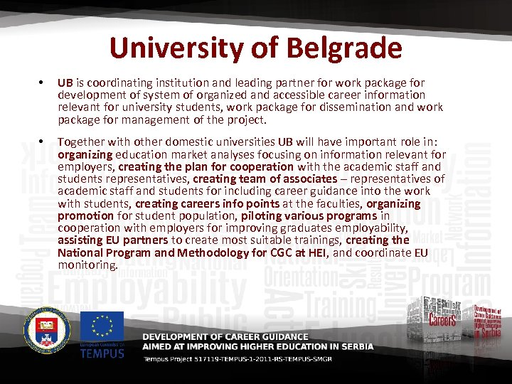 University of Belgrade • UB is coordinating institution and leading partner for work package