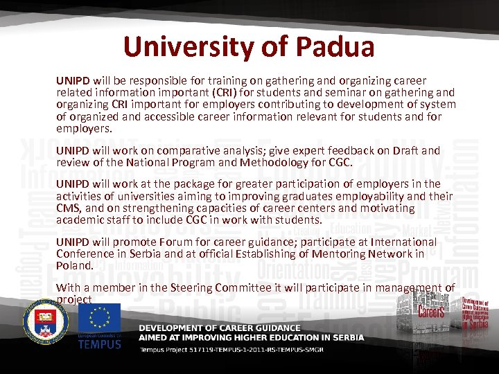 University of Padua UNIPD will be responsible for training on gathering and organizing career