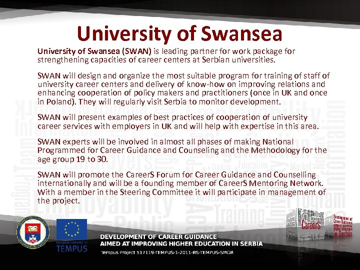 University of Swansea (SWAN) is leading partner for work package for strengthening capacities of