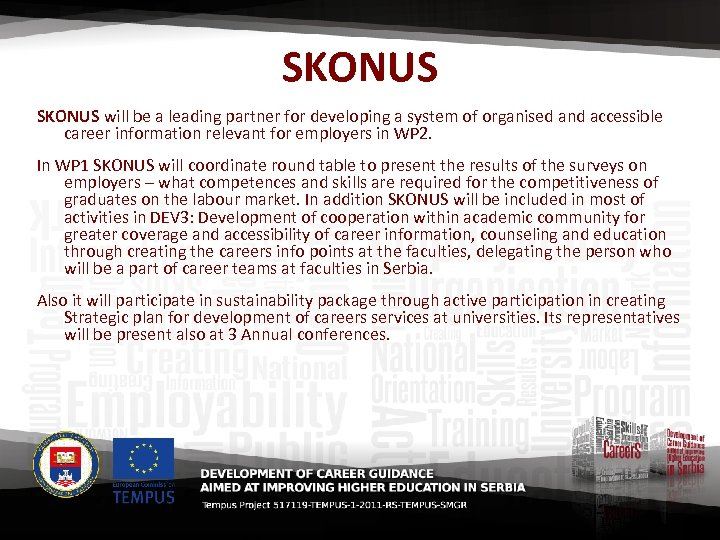SKONUS will be a leading partner for developing a system of organised and accessible