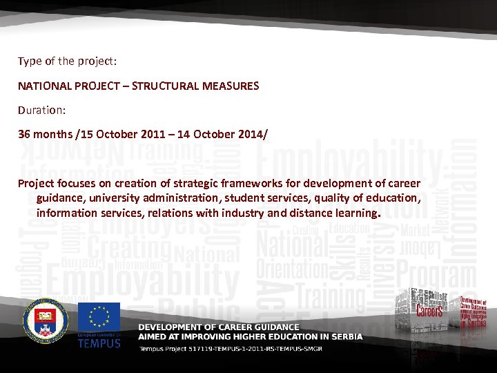 Type of the project: NATIONAL PROJECT – STRUCTURAL MEASURES Duration: 36 months /15 October