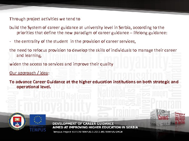 Through project activities we tend to build the System of career guidance at university
